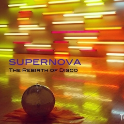 SUPERNOVA: The Rebirth of Disco